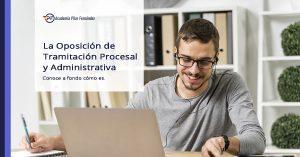 como-es-la-oposicion-de-tramitacion-procesal-y-administrativa001